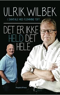Det er ikke held det hele Ulrik Wilbek, Flemming Toft 9788771378368
