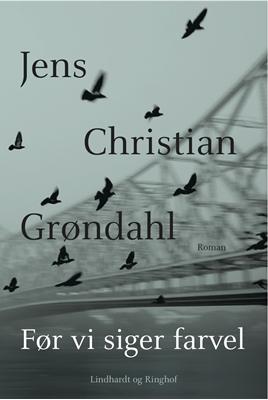 Før vi siger farvel Jens Christian Grøndahl 9788711392959