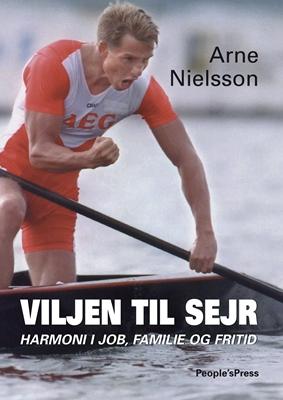 Viljen til sejr Arne Nielsson, Jan Løfberg 9788771080605