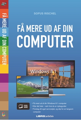 Få mere ud af din computer Sofus Rischel 9788778536822