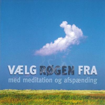 Vælg røgen fra med meditation og afspænding Bodil Hjorth, Carsten Jürgensen, Helle Larsen, Klaus Kornø Rasmussen 9788711381588