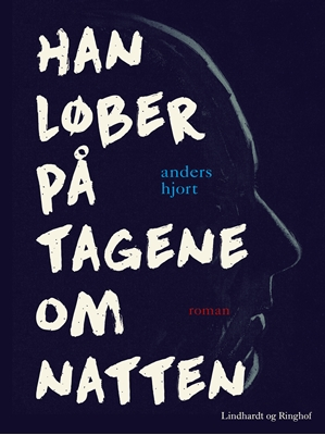 Han løber på tagene om natten Anders Hjort 9788711586532