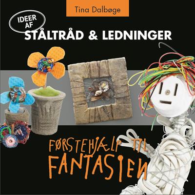 Ståltråd & ledninger Tina Dalbøge 9788799525881