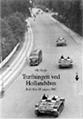Træfningen ved Hollandshus Ole Bergh 9788771124620