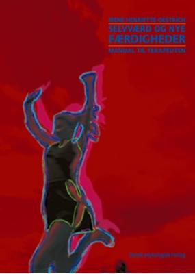 Selvværd og nye færdigheder - Manual til terapeuten Irene Henriette Oestrich 9788771580143