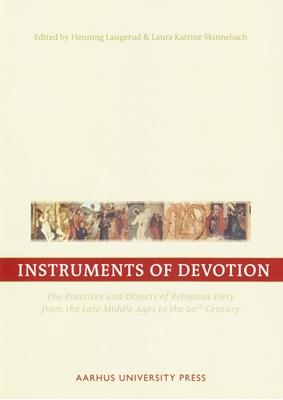 Instruments of Devotion Henning Laugerud et.al. 9788779349612