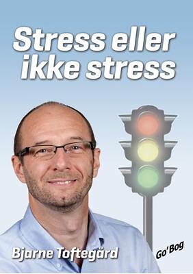 Stress eller ikke stress Bjarne Toftegård 9788791913303
