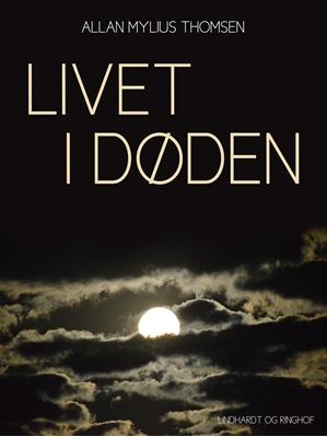 Livet i døden Tove Kofoed 9788711465882