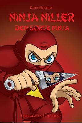 Ninja Niller #5: Ninja Niller - Den Sorte Ninja Rune Fleischer 9788758823775