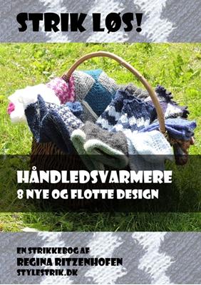 Strik Løs! Håndledsvarmere – 8 nye og flotte design Regina Ritzenhofen 9788740413380