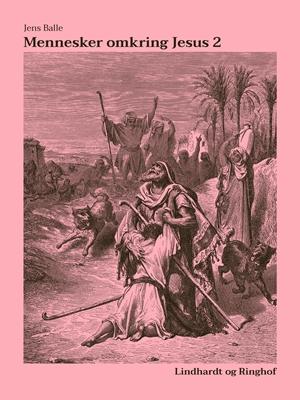 Mennesker omkring Jesus 2 Jens Balle 9788711737637