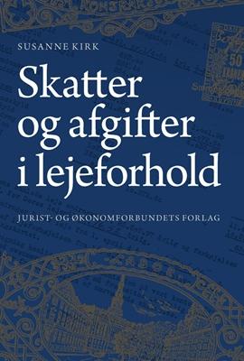 Skatter og afgifter i lejeforhold Susanne Kirk 9788757496086