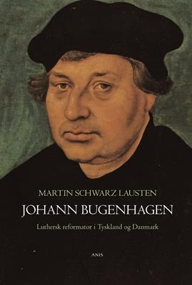 Johann Bugenhagen Martin Schwarz Lausten 9788774575856