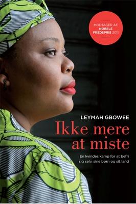 Ikke mere at miste Leymah Gbowee 9788712047889