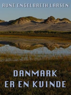 Danmark er en kvinde Rune Engelbreth Larsen 9788792961044