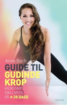Guide til gudindekrop Anne Bech 9788702125757