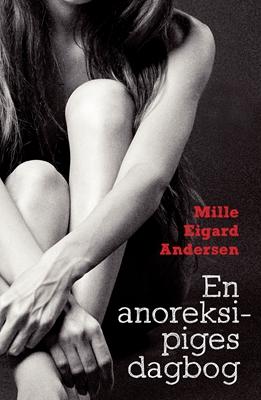 En anoreksipiges dagbog Mille Eigard Andersen 9788771374339