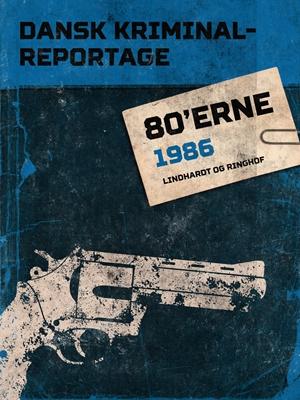 Dansk Kriminalreportage 1986 Diverse Diverse, – Diverse 9788711750193