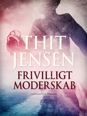 Frivilligt moderskab Thit Jensen 9788711492147