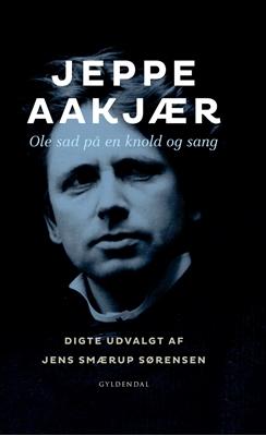 Ole sad på en knold og sang Jeppe Aakjær 9788702221268