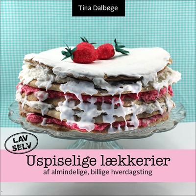 Uspiselige lækkerier Tina Dalbøge 9788799264698