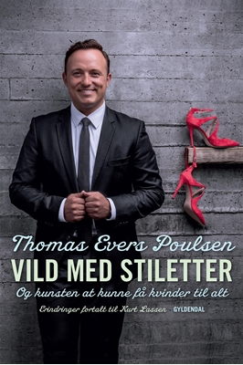 Vild med stiletter Thomas Evers Poulsen, Kurt Lassen 9788702177237