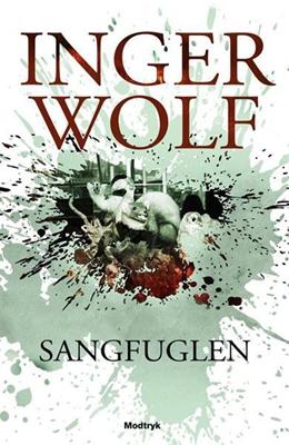 Sangfuglen Inger  Wolf 9788770534147