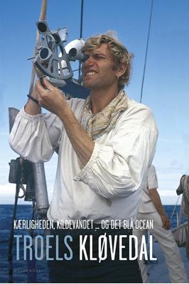 Kærligheden, kildevandet... og det blå ocean Troels Kløvedal 9788702193275