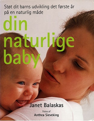 Din naturlige baby Janet Balaskas 9788778578778