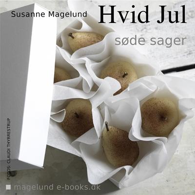 Hvid Jul - Søde sager Susanne Magelund 9788792931047
