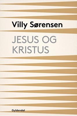 Jesus og Kristus Villy Sørensen 9788702195194
