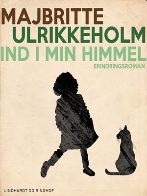 Ind i min himmel Majbritte Ulrikkeholm 9788711446409