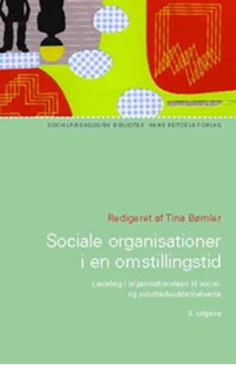 Sociale organisationer i en omstillingstid Allan Christensen, Janne Seemann, Tina Bømler, Peter Kragh Jespersen 9788741252322