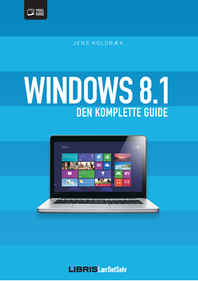 Windows 8.1 - Den komplette guide Jens Koldbæk 9788778532589