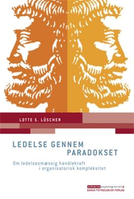 Ledelse gennem paradokset Lotte S. Lüscher 9788777069642