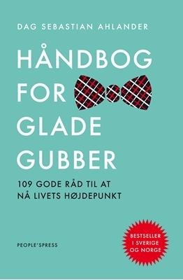 Håndbog for glade gubber Dag Sebastian Ahlander 9788771378597
