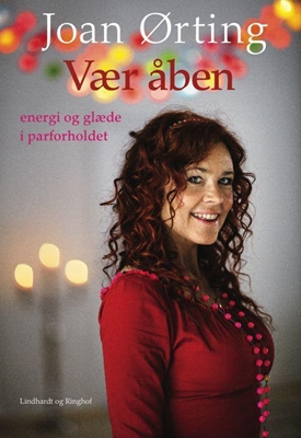 Vær åben - glæde og energi i parforholdet Joan Ørting 9788711390443
