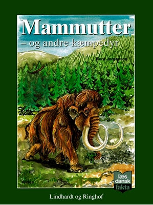 Mammutter - og andre kæmpedyr Bent Jørgensen 9788711792155