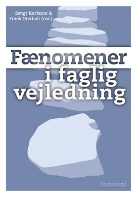 Fænomener i faglig vejledning Frank Oterholt, Bengt Karlsson 9788778877185