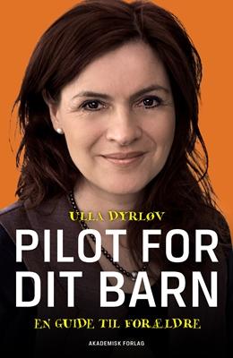 Pilot for dit barn - En guide til forældre Ulla Dyrløv 9788711343081