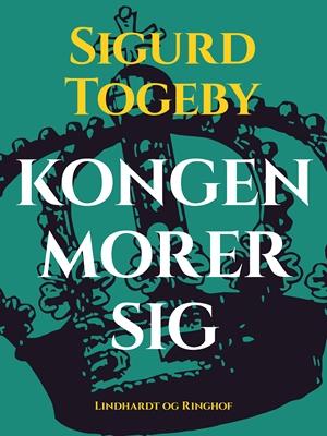 Kongen morer sig Sigurd Togeby 9788711701621