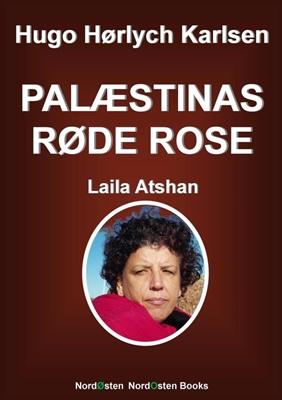 Palæstinas Røde Rose Hugo Hørlych Karlsen 9788791493225