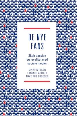 De nye fans Ebbesen Toke Riis, Ardahl Rasmus, Ibsen Martin 9788792812346
