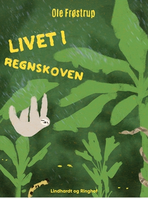 Livet i regnskoven Ole Frøstrup 9788711681428