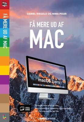 Få mere ud af Mac OS Sierra Nima Pour, Daniel Riegels 9788778538451