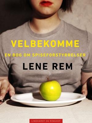 Velbekomme. En bog om spiseforstyrrelser Lene Rem 9788711623909