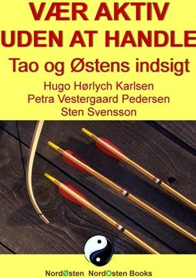 Vær aktiv uden at handle Sten Svensson, Petra Vestergaard Pedersen, Hugo Hørlych Karlsen 9788791493263
