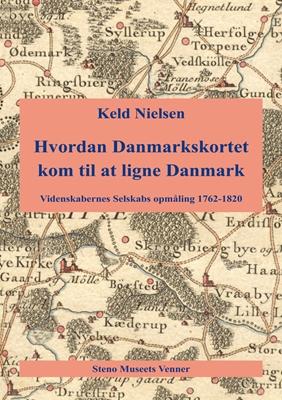 Hvordan Danmarkskortet kom til at ligne Danmark Keld Nielsen 9788788708417