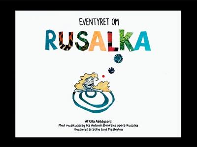 Eventyret om Rusalka Ulla Abildgaard 9788799808311