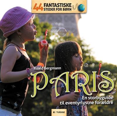 44 fantastiske steder for børn - Paris Roald Bergmann 9788740607611
